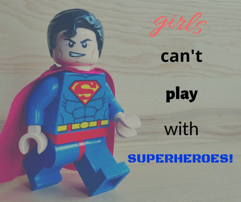 Girls don't play with superheroes!…How to talk to little kids about gender stereotypes.