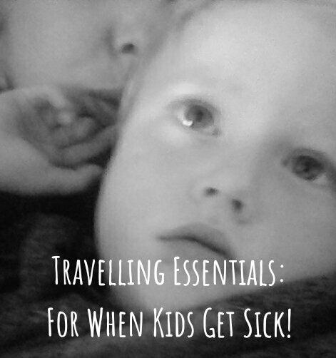 Travelling Essentials: For When Kids Get Sick