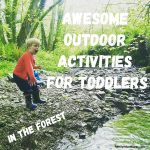 Awesome Outdoor Activities for Toddlers…in the forest!