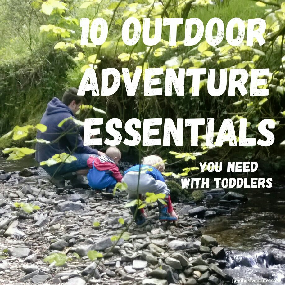 10 Outdoor Adventure Essentials…you need with toddlers!