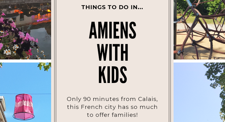 Amiens with Kids – the practically perfect city!