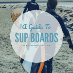 Best SUP Boards…get out on the water!