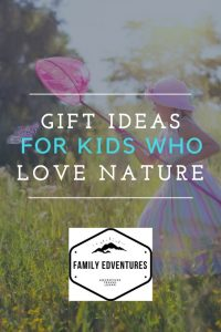 gifts for kids who love nature
