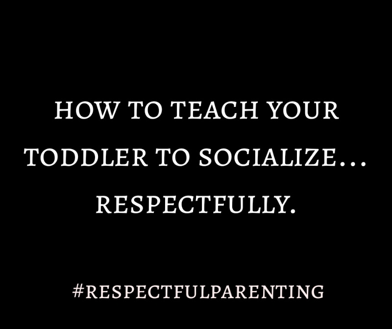 How to teach your kids to socialize…respectfully!