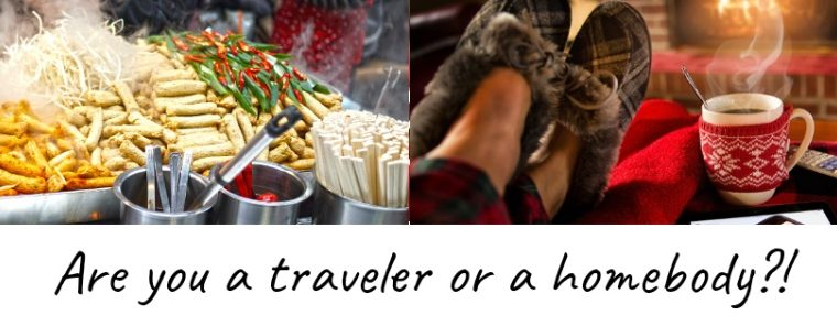 Are you a traveler or a homebody?
