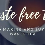 Zero Waste Tea - buy & make plastic free tea