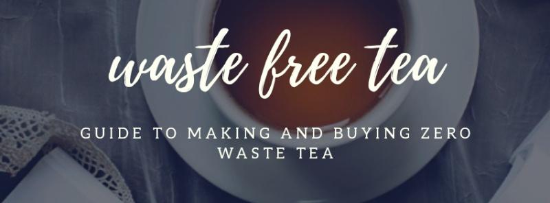 Zero Waste Tea – buy & make waste free tea