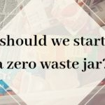 Should we have a zero waste jar?