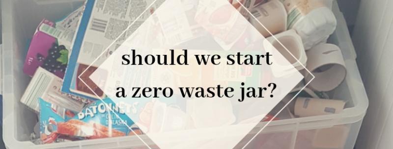 Should we have a zero waste jar?