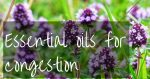 Essential oils for nasal congestion