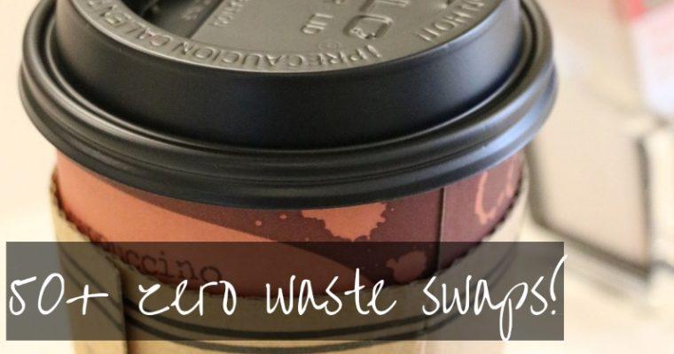 50+ Zero Waste Swaps!
