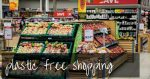 Plastic Free Shopping | read this guide!