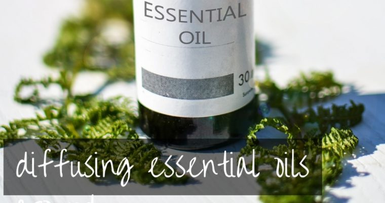 Diffusing Essential Oils   everything you need to know!