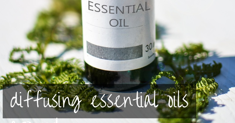 Diffusing Essential Oils | everything you need to know!