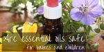 Are essential oils safe for babies and children ?