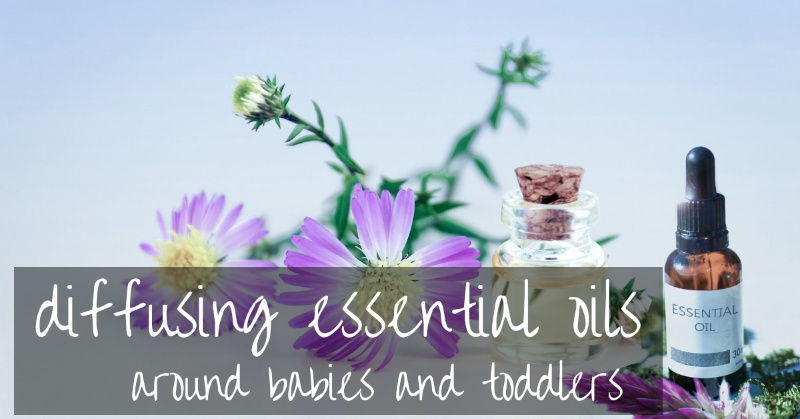 Diffusing essential oils around babies and toddlers