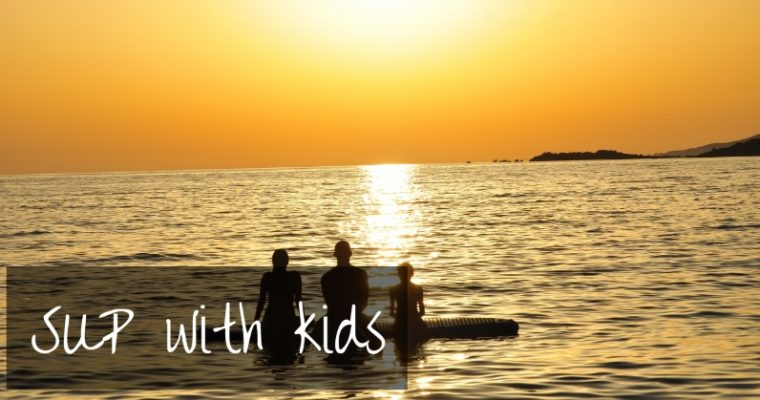 Paddle Boarding With Kids | read this first!