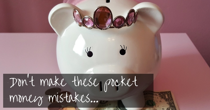 Kids Pocket Money | don't make these pocket money mistakes!
