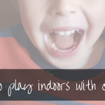 Loads Of Fun Games To Play Inside With Kids   free downloadable booklet