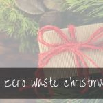 Zero Waste Christmas Gifts | the best for 2019