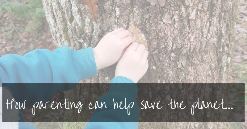 How parenting can help save the planet...