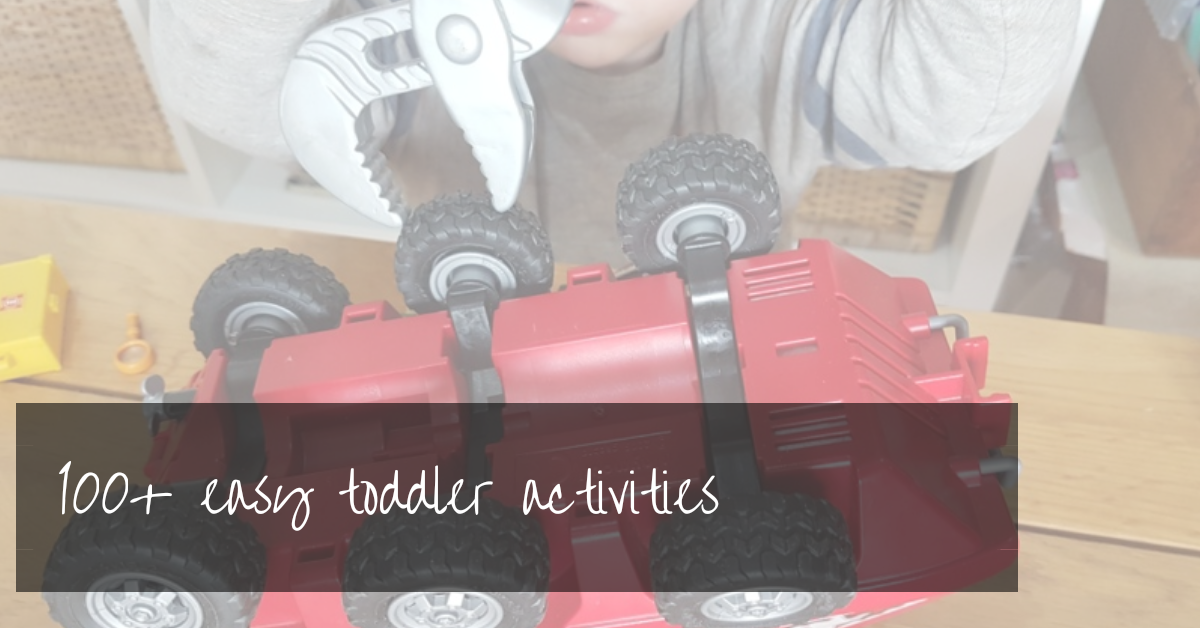 100+ Easy Toddler Activities | quick set-up, educational & fun!