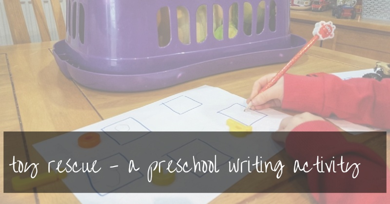 Toy Rescue |  A Preschool Activity That Makes Writing Fun