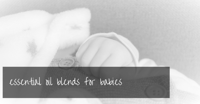 Essential Oil Blends To Diffuse Around Babies and Toddlers