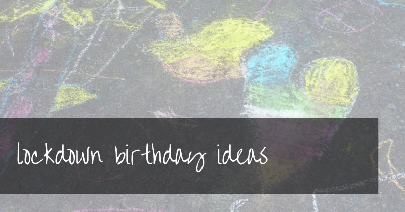 Lockdown Birthday Ideas | fun birthday party ideas for isolation